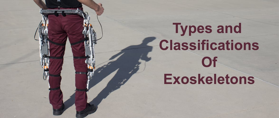 Types And Classifications of Exoskeletons