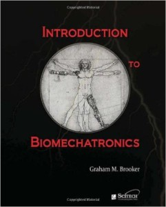 Introduction to Biomechatronics by Graham Brooker, 2012, Amazon.com