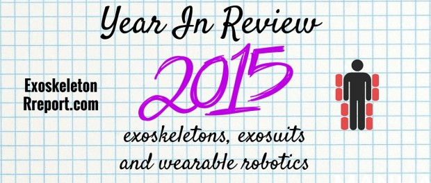 Year in Review 2015 for exoskeletons, exosuits and wearable robotics