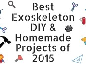 Exoskeleton Report Selects The Best DIY and Homemade Exoskeletons of 2015