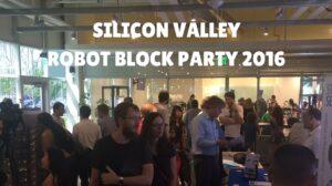 Silicon Valley Robot Block Party 2016