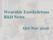 Wearable Exoskeleton R&D News Oct-Nov 2016