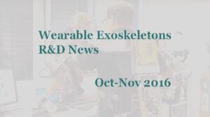 Wearable Exoskeleton R&D News Oct-Nov 2016
