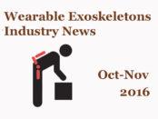 Wearable Exoskeleton Industry News Oct-Nov 2016
