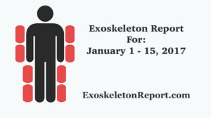 Exoskeleton Report News January 1st to 15th, 2017