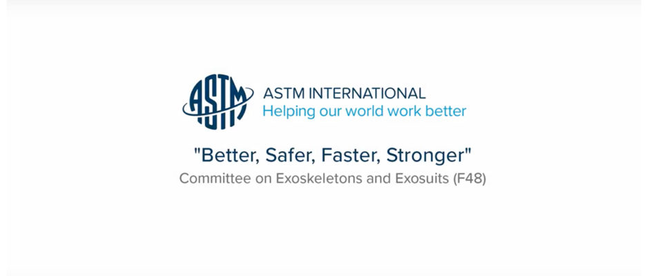 Formation of ASTM Committee F48 on Exoskeletons and Exosuits
