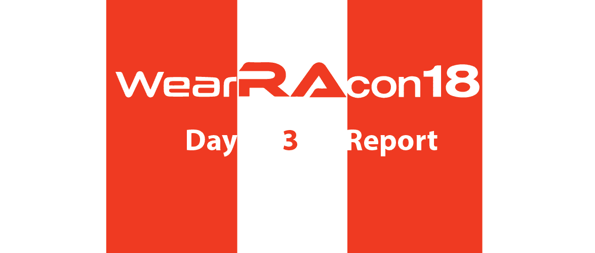 WearRAcon18 Day Three Report