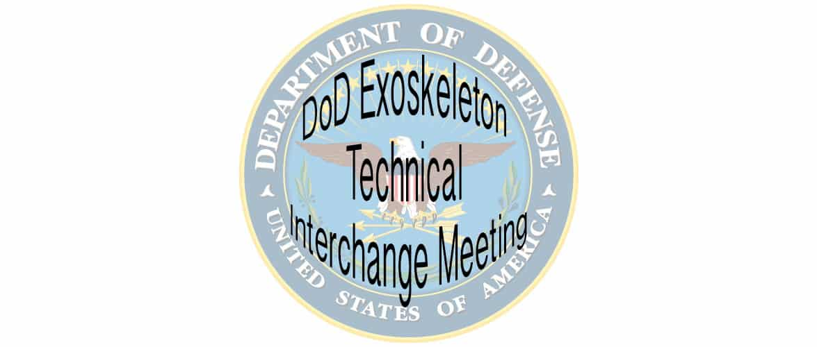 DoD Exoskeleton Technical Interchange Meeting