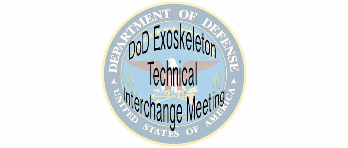 DoD Exoskeleton Technical Interchange Meeting