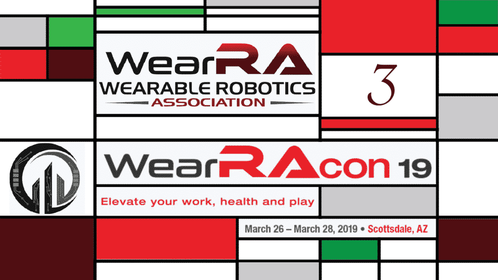 WearRAcon19 Day 3 Wearable Robotics Association Recap